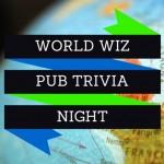 World Wiz Pub Trivia Night