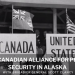 The U.S.- Canadian Alliance for Peace and Security in Alaska | BGen Scott Clancy