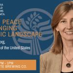Building Peace in a Changing Strategic Landscape | Nancy Lindborg