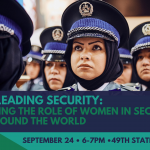 Women Leading Security: Highlighting the Role of Women in Security and Justice Around the World